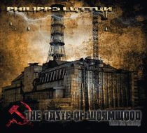 Philippe Luttun - The Taste Of Wormwood / Voices From Chernonyl